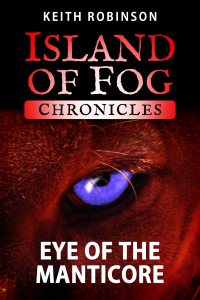 Eye of the Manticore (Island of Fog Chronicles)