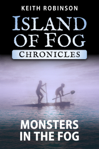 Monsters in the Fog (Island of Fog Chronicles)