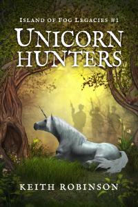 Unicorn Hunters (Island of Fog Legacies #1)