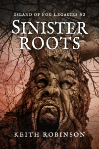 Sinister Roots (Island of Fog Legacies #2)