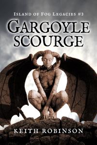 Gargoyle Scourge (Island of Fog Legacies #3)