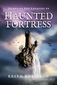 Haunted Fortress (Island of Fog Legacies #4)