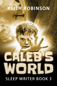Caleb's World (Sleep Writer Book 3)
