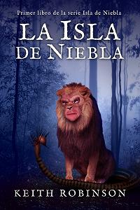 La Isla de Niebla (Primer libro de la serie Isla de Niebla)